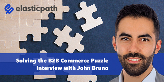 Elastic Path Examines the B2B Commerce Struggle