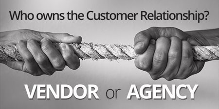 Who owns the customer relationship, vendor or agency