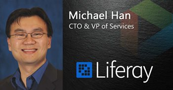 Michael Han CTO & VP of Services works for Liferay, which Gartner has nominated as a Top DXP platform.