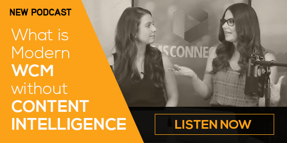 Podcast: What is Modern WCM Without Content Intelligence?