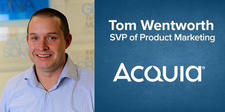 Tom Wentworth, SVP of Product Marketing, Acquia