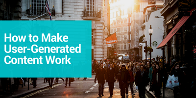How to Make User-Generated Content Work for B2B Audience