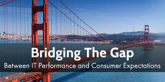 Gap Between IT Performance and Consumer Expectations
